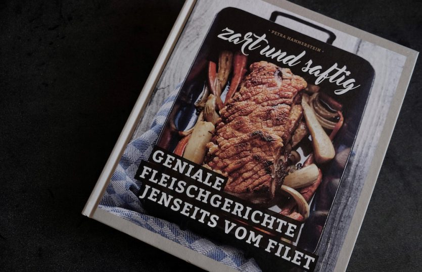 Buch-Tipp: Zart und saftig. <br>Geniale Fleischgerichte jenseits vom Filet<Br>